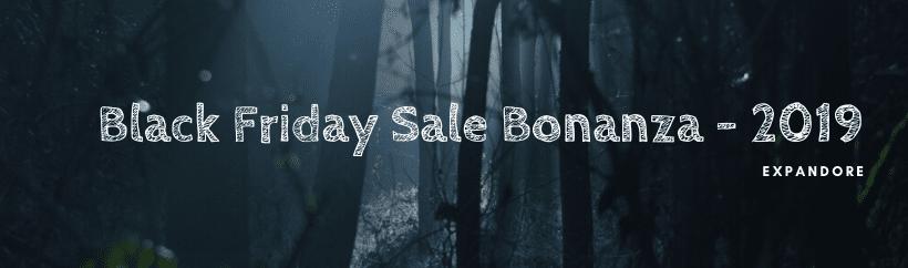 Black Friday Sale Bonanza 2019